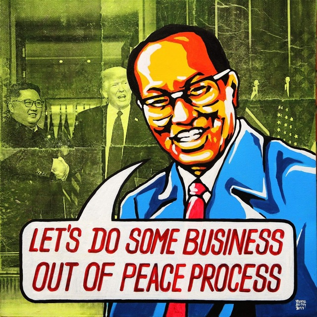 ", '""Let's Do Some Business Out of Peace Process"",' 2019, Intersections Gallery Myanmar & Singapore"