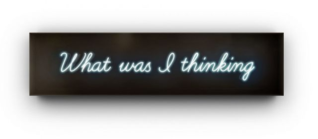 David Drebin, 'What was I thinking', 2010-2020, Installation, Neon Sign, Onessimo Fine Art