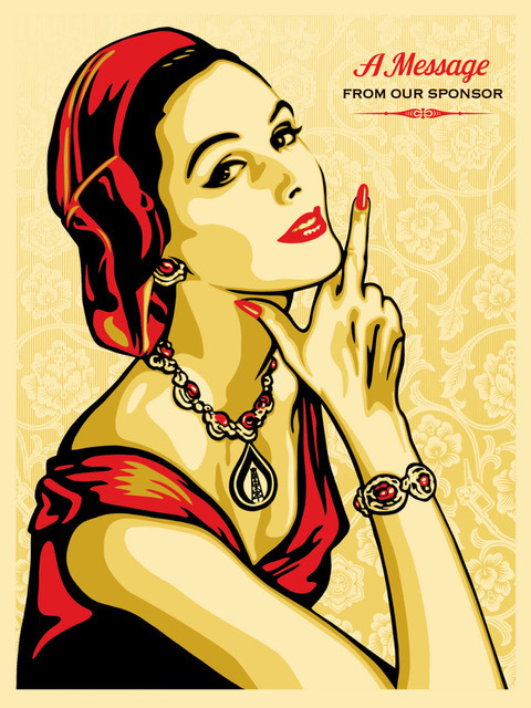 Shepard Fairey (OBEY), 'A message from our sponsor', 2015, Rudolf Budja Gallery