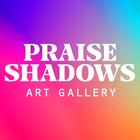 Praise Shadows Art Gallery