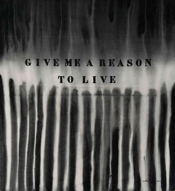 , 'Give Me A Reason To Live,' 2012, Yavuz Gallery