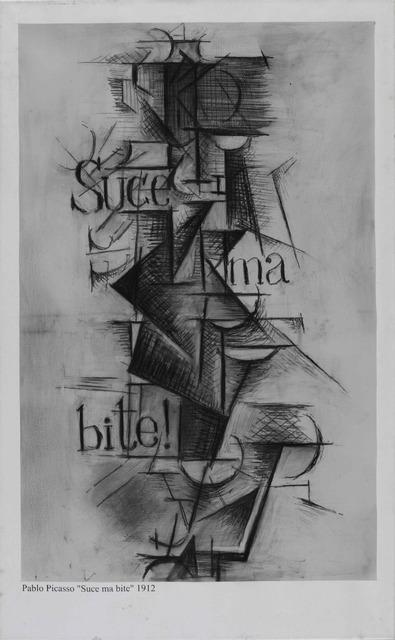 , 'Pablo Picasso. Suce ma bite.,' 2006, Open Gallery