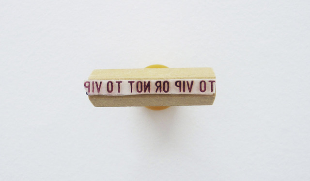 , 'To vip or not to vip,' 2012, Hache Gallery