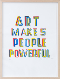 Bob & Roberta Smith, 'Art Makes People Powerful,' 2015, Friends Seminary: Benefit Auction 2017