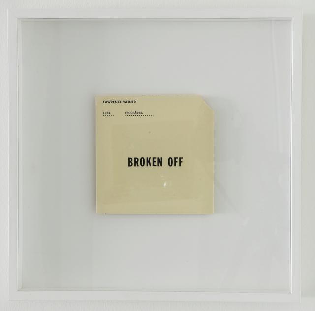 , 'Broken Off,' 1984, Mai 36 Galerie