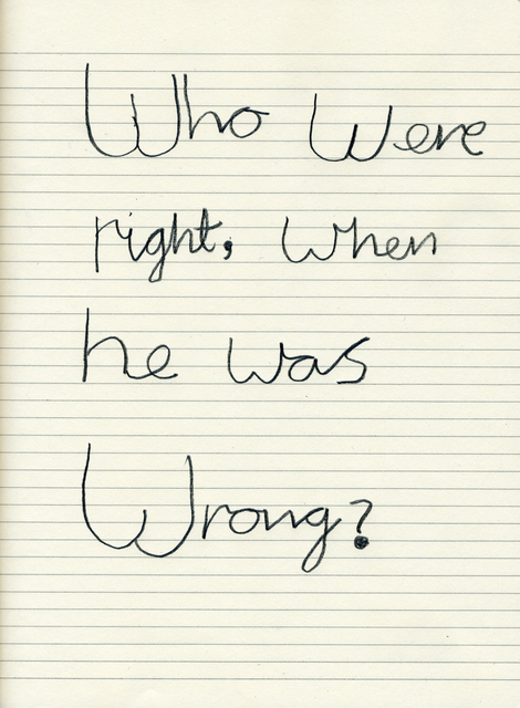 , 'Who Were Right, When He Was Wrong,' 2008, Art Bärtschi & Cie | Geneva, Switzerland
