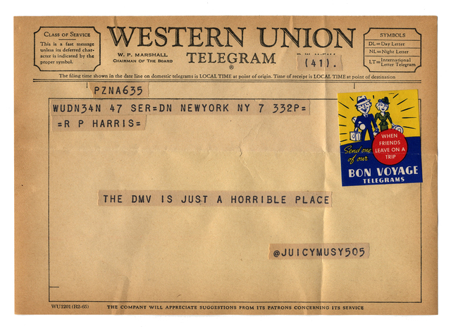 """, '@juicymusy505 from the series """"Random Tweets Reformatted as Telegrams"""",' 2014, Catharine Clark Gallery"""