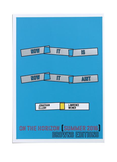 Lawrence Weiner and Jonathan Ellery, 'NOW IT IS  NOW IT AINT', 2016, Free Arts NYC Benefit Auction