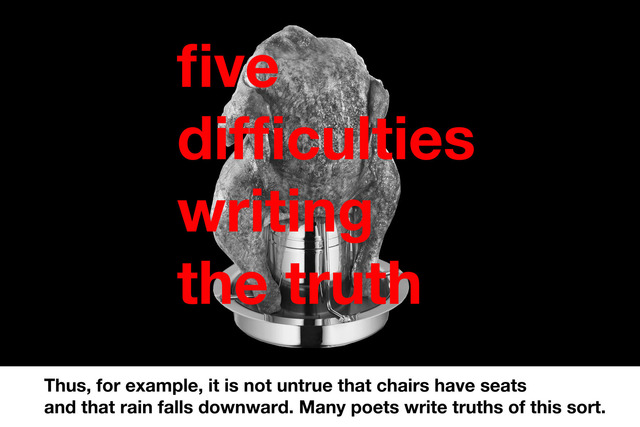 , 'Five Difficulties Writing The Truth,' 2013, hunt kastner