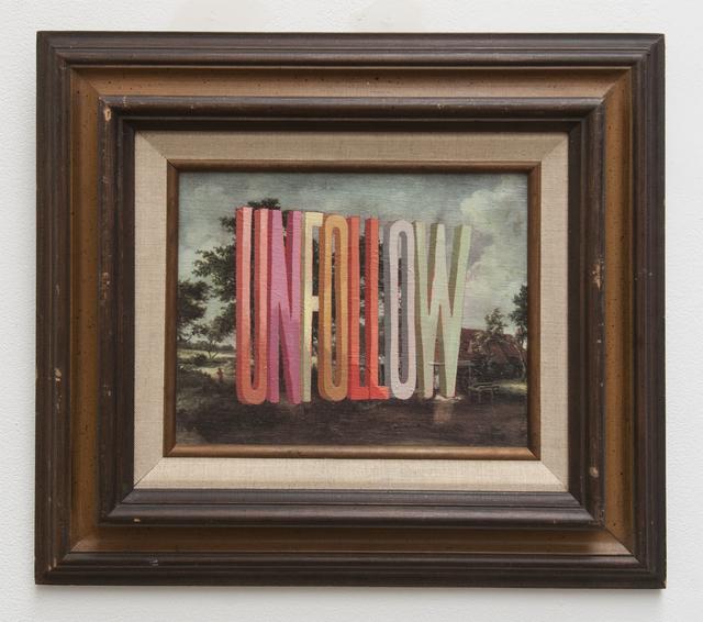 , 'UNFOLLOW,' 2015, Joshua Liner Gallery