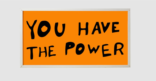 , 'You Have The Power,' 2015, PRAZ-DELAVALLADE