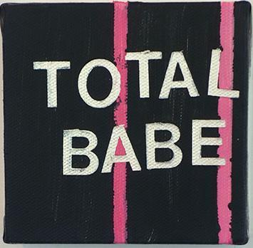, 'Total Babe,' 2015, The FLAG Art Foundation