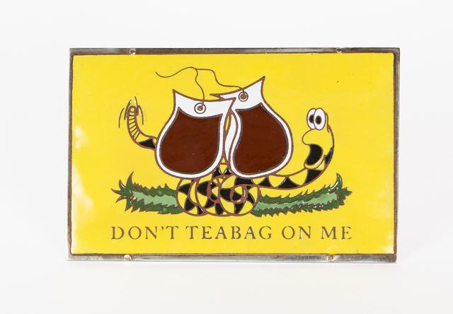 , 'Don't Teabag on Me,' 2013, Dab Art