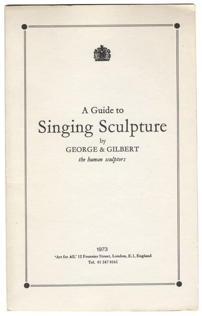 , 'A Guide To Singing Sculpture by George and Gilbert the human sculptors,' 1973, Alternate Projects