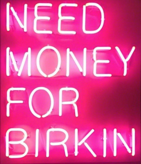 , 'Need Money For Birkin,' 2016, Art Angels