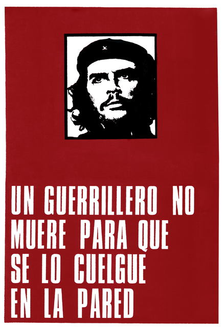, 'Un guerrillero no muere para que se lo cuelgue en la pared (A Guerrilla Does Not Die to Be Hanged on a Wall).,' First print 1969-reprint 2011, Nora Fisch
