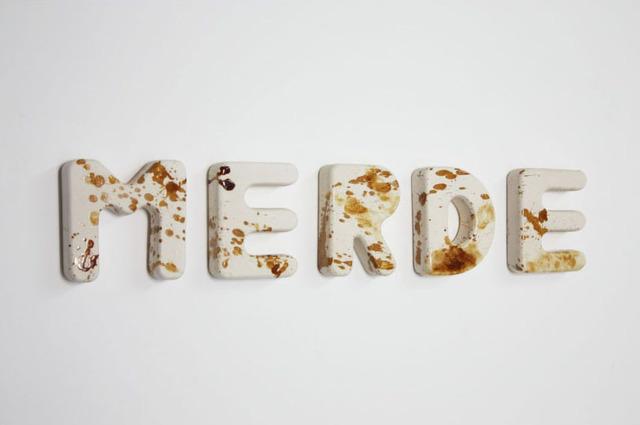 , 'MERDE,' 2012, Kohn Gallery