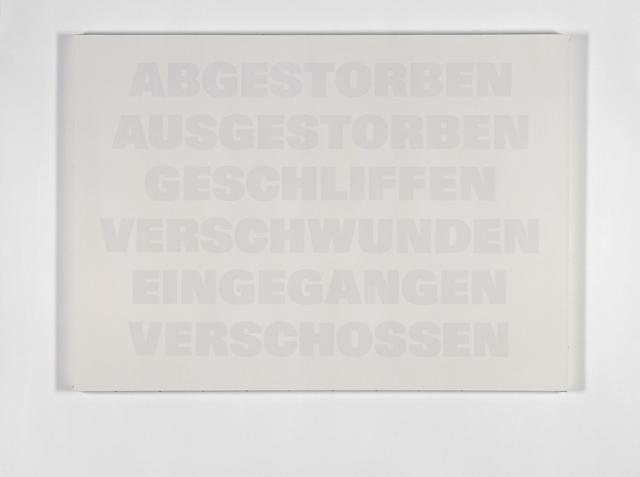, 'Abgestorben, Ausgestorben, Geschliffen, Verschwunden, Eingegangen, Verschossen,' 1986-1992, Galerie Isabella Czarnowska
