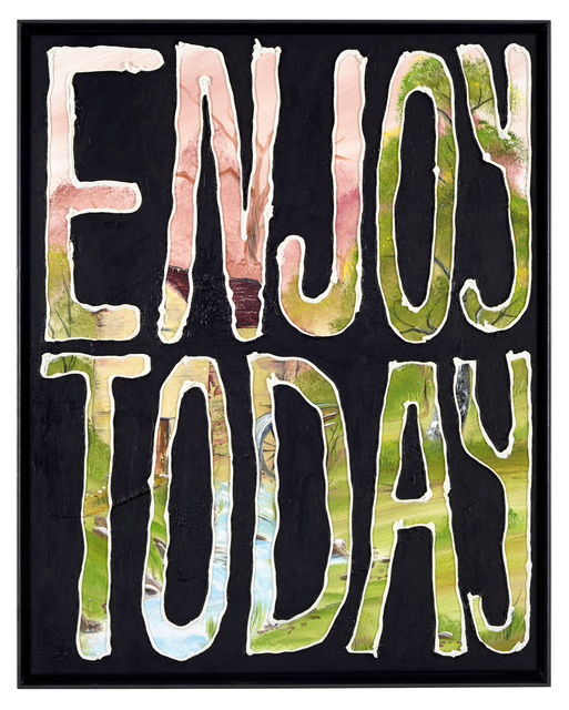 ART N MORE, 'ENJOY TODAY', 2019, Painting, Oil and acrylic on canvas, Galerie Kleindienst