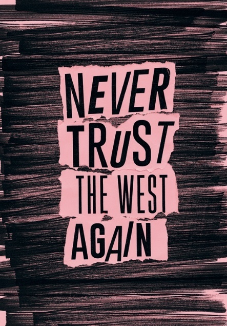 , 'Never trust the West again,' 2014, METRONOM