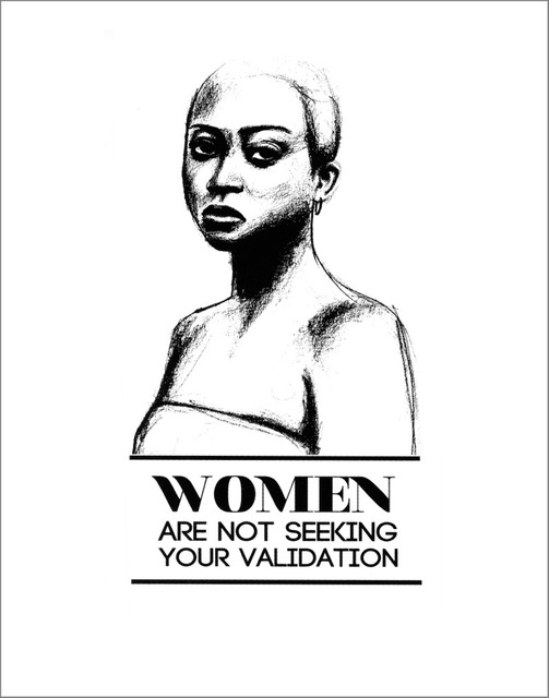 , 'Women Are Not Seeking Your Validation, from the Stop Telling Women to Smile series,' 2013, Rush Philanthropic Arts Foundation