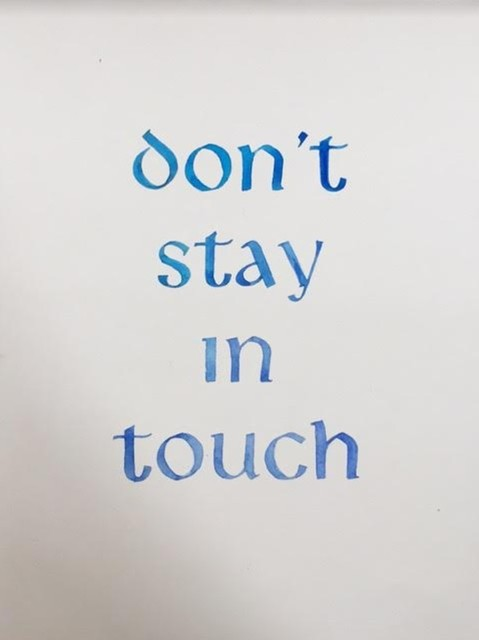 , 'Don't stay in touch,' 2017, Division Gallery