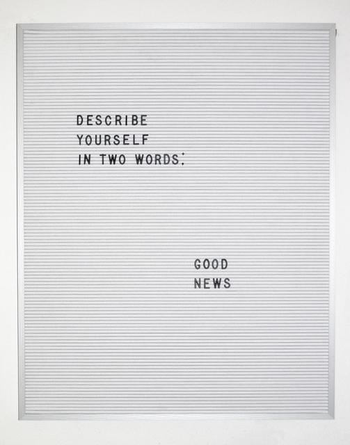 , 'Good News,' 2016, Myla Dalbesio