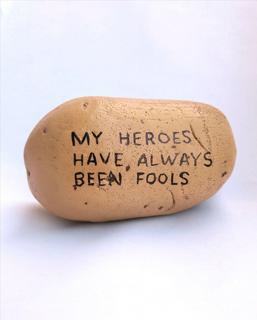 , 'My Heroes Have Always Been Fools (Potato 1),' 2018, Hans & Fritz Contemporary