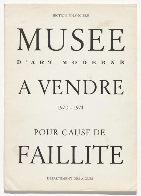 , 'Musée d'Art Moderne à vendre–pour cause de faillite (Museum of Modern Art for sale–due to bankruptcy),' 1970-1971, The Museum of Modern Art