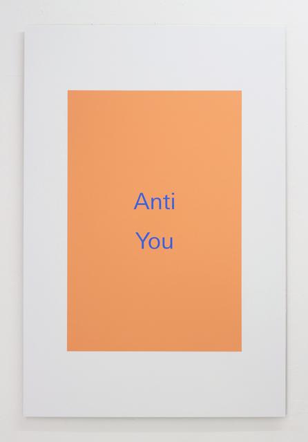 , 'Anti You,' 2018, Super Dakota