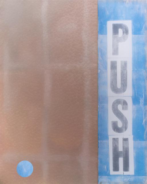 , 'PUSH,' 2016, Kristin Hjellegjerde Gallery
