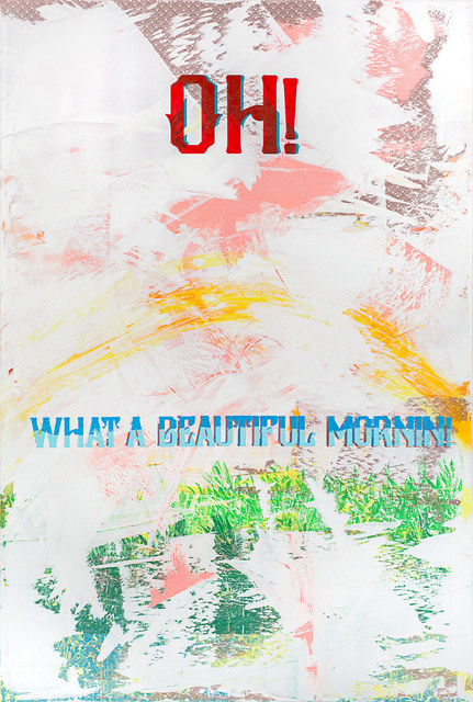 , 'Oh, What a Beautiful Mornin!,' 2015, Garis & Hahn