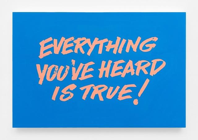 , 'Everything You've Heard Is True!,' 2017, Gavlak
