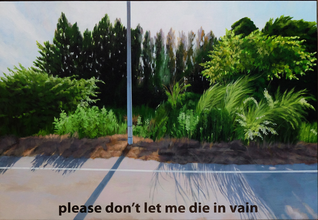 , 'please don't let me die in vain,' 2014, Lyla Gallery