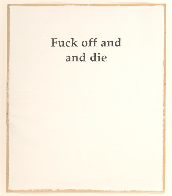 Adam McEwen, 'Fuck Off and Die', 2004, Heritage Auctions