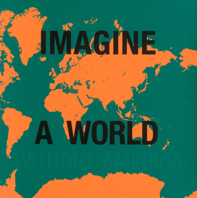 Dread Scott, 'Imagine a World Without America', 2007, James Cohan