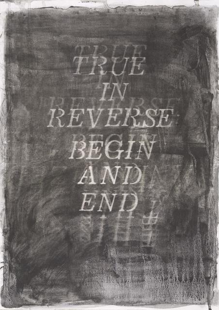 , 'True in Reverse: Begin and End,' 2019, Barnard
