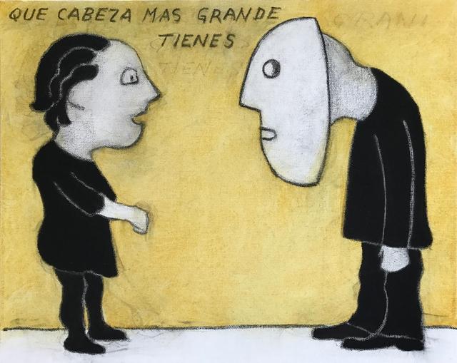 , 'Que Cabeza Mas Grande Tienes,' 2016, Galerie Camille
