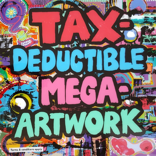 ", '""TAX-DEDUCTIBLE MEGA-ARTWORK"",' 2017, Art Eye Gallery"