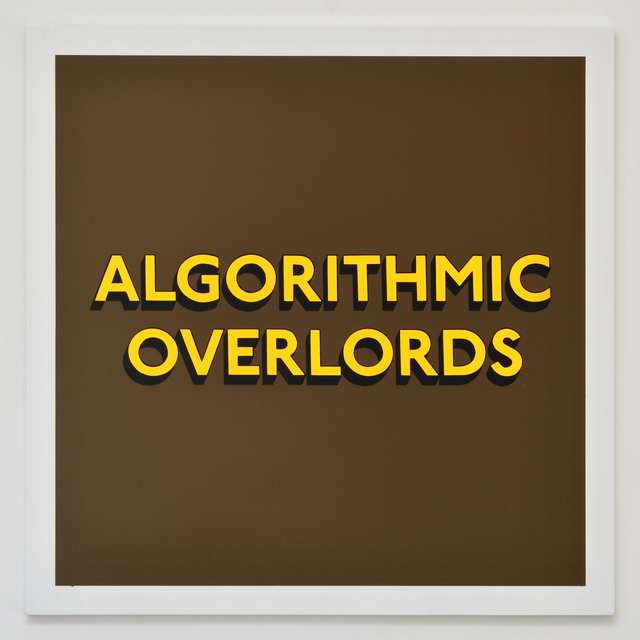 , 'ALGORITHMIC OVERLORDS,' 2018, Hang-Up Gallery