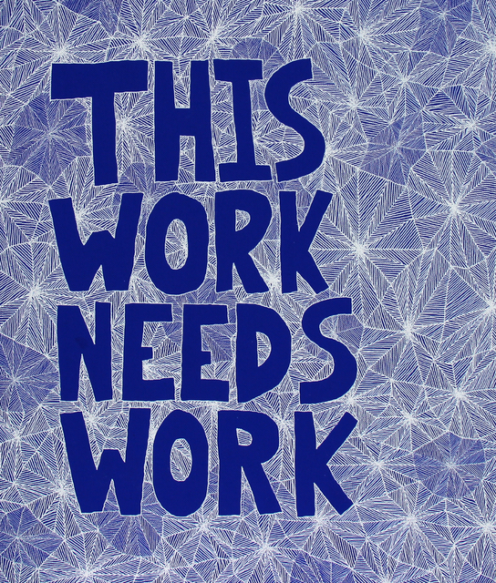 , 'This Work Needs Work,' 2014, Garis & Hahn