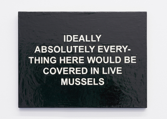 , 'IDEALLY ABSOLUTELY EVERYTHING HERE WOULD BE COVERED IN MUSSELS,' 2011, carlier | gebauer