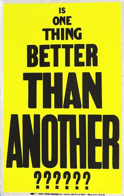 Allen Ruppersberg, 'Poster Object (Is One Thing Better Than Another???????)', 1988, The Kitchen