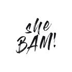 She BAM!