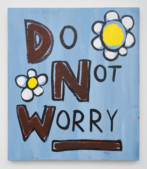 , 'Do Not Worry,' 2008, Lora Reynolds Gallery