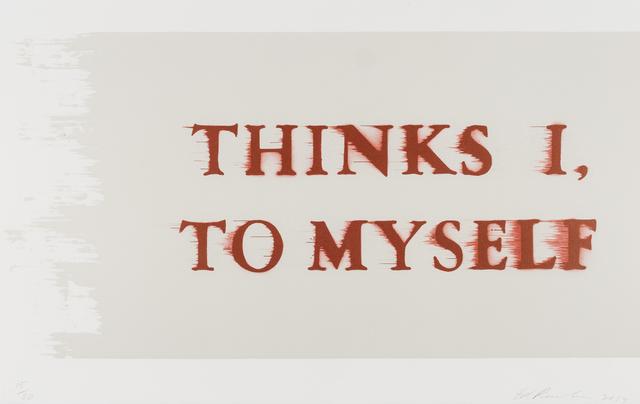 Ed Ruscha, 'Thinks I, To Myself', 2017, RAW Editions