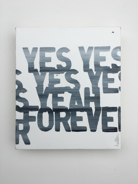 , 'Yes Yes Yes Yes Yeah Forver,' 2016, Heather Gaudio Fine Art