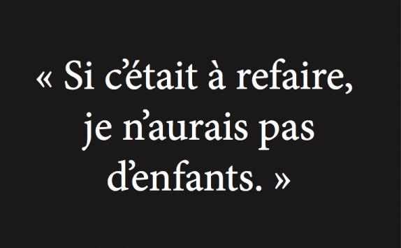 , 'Si c'était à refaire, je n'aurais pas d'enfants (Were I to start over, I would not have kids),' 2014, The Print Atelier