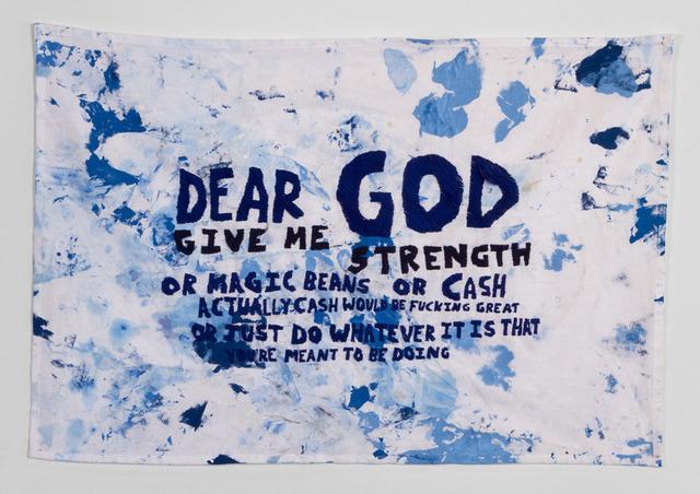 , 'Dear God Give Me the Strength or Magic Beans  or Cash…,' 2013, Garis & Hahn