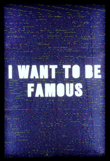 , 'I WANT TO BE FAMOUS,' 2018, Wallplay